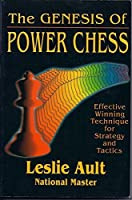 The Genesis of Power Chess: Effective Winning Technique for Strategy and Tactics