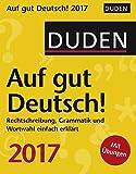 Duden Auf gut Deutsch! 2017: Rechtschreibung, Grammatik und Wortwahl einfach erklaert