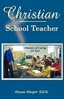 Christian School Teacher: Ministry of Caring for Kids