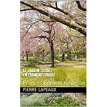 Le jardin secret en français facile (Frances Burnett Hodgson): Apprenez le français avec la littérature classique. (French Edition)