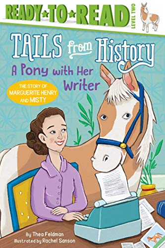A Pony with Her Writer: The Story of Marguerite Henry and Misty (Tails from History) (English Edition)