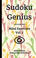 Sudoku Genius Mind Exercises Volume 1: Aledo, Illinois State of Mind Collection