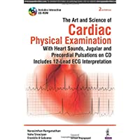 The Art and Science of Cardiac Physical Examination: With Heart Sounds, Jugular and Precordial Pulsations on Cd Includes 12-lead ECG Interpretation