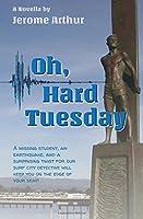 Oh, Hard Tuesday