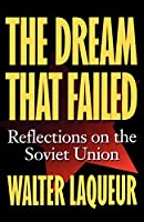 The Dream that Failed: Reflections on the Soviet Union (Galaxy Books)