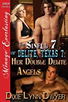 The Sinful 7 of Delite: Her Double Delite Angels (Texas)