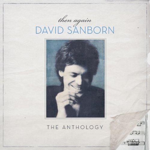 Then Again: The David Sanborn ...