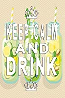 Keep Calm and drink notebook: healthy Notebook, Diary and Journal with 120 Lined Pages