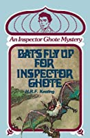 Bats Fly Up for Inspector Ghote (AN INSPECTOR GHOTE MYSTERY)