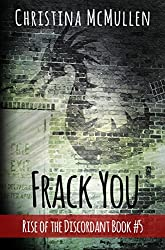 Frack You (Rise of the Discordant Book 5) (English Edition)