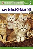 Kit-Kit-Kittens (Penguin Young Readers, Level 2)
