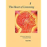 The Heart Of Listening V1: A Visionary Approach to Craniosacral Work