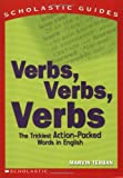 Verbs, Verbs, Verbs: The Trickiest Action-Packed Words in English (Scholastic Guides)