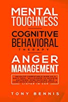 Mental Toughness, Cognitive Behavioral Therapy, Anger Management: Develop Unbeatable Mind as a Navy Seal, Willpower to Achieve Anything, Mind Hacking, Self Confidence and Influence People. Listen in Car