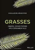 Grasses: Crops, Competitors, and Ornamentals