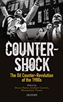 Counter-Shock: The Oil Counter-Revolution of the 1980s (International Library of Twentieth Century History)