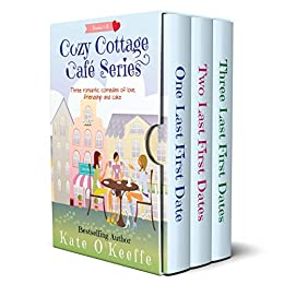Cozy Cottage Café Series: Volume 1: Three romantic comedies of love, friendship and cake by [O'Keeffe, Kate]