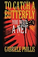 To Catch a Butterfly: You Need a Net
