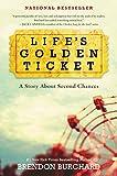 Life's Golden Ticket...