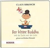 Der kleine Buddha und die Sache mit der Liebe: gelesen von Heidrun Warmuth
