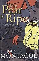 The Pear Is Ripe: A Memoir