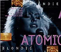 Atomic Remixes (Part 2) by Blondie (1994-05-03)