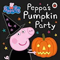 Peppa Pig: Peppa's Pumpkin Party by Unknown(2015-10)