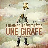 L'homme Qui Revait D'etre Une Girafe