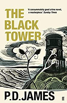 The Black Tower (Inspector Adam Dalgliesh Book 5) by [James, P. D.]