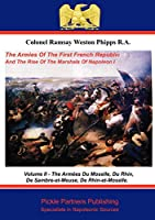 The Armies of the First French Republic, and the Rise of the Marshals of Napoleon I. Vol II