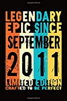 Epic since September 2011 : Birthday gift Notebook :Great Gift Journal for Family /Women/Men/Boss/Coworkers/Colleagues/Students/Friends.: Lined Notebook / Journal Gift, 110 Pages, 6x9, Soft Cover, Matte Finish