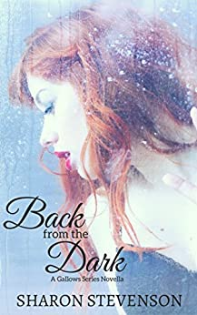 Back from the Dark: A Gallows Novella by [Stevenson, Sharon]