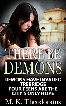 There Be Demons by [Theodoratus, M.K.]