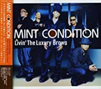 Livin' Luxury Brown by Mint Condition (2005-08-19)
