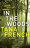 In the Woods: the inspiration for the major new BBC drama series DUBLIN MURDERS (Dublin Murder Squad)