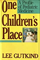 One Children's Place: A Profile of Pediatric Medicine