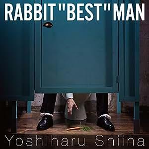 """RABBIT """"BEST"""" MAN"""
