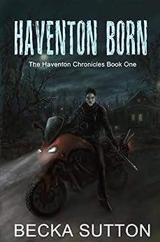 Haventon Born (The Haventon Chronicles Book 1) by [Sutton, Becka]