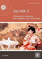Ziel HSK 3: Chinesische Lesetexte mit Vokabeln und Grammatik
