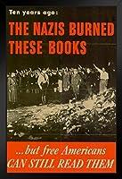 proframes WPA War Propaganda年前のNazis Burnedがこれらの本Free Americansフレーム入りポスター12x 18
