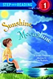 Sunshine, Moonshine (Step Into Reading: (Early Hardcover))
