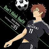 TVアニメ「DAYS」キャラクターソングシリーズVOL.05「Don't think feel!!」