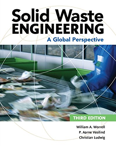 Download Solid Waste Engineering: A Global Perspective (Activate Learning with These New Titles from Engineering!) 1305635205