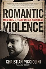 Romantic Violence: Memoirs of an American Skinhead Paperback