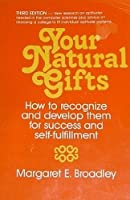Your Natural Gifts: How to Recognize and Develop Them for Success and Self-Fulfillment