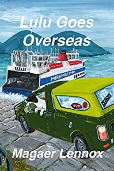 Lulu Goes Overseas (The Lulu Trilogy Book 3) by [Lennox, Magaer]