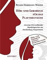 Hoer- und Lernbuch fuer das Plattdeutsche: mit einer CD erzaehlender Mundartsprecher aus Mecklenburg-Vorpommern