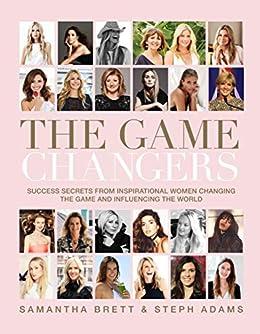 The Game Changers by [Brett, Samantha, Adams, Steph]