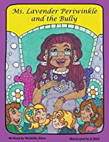 Ms. Lavender Periwinkle and the Bully