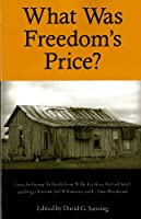 What Was Freedom's Price? (Chancellor Porter L. Fortune Symposium in Southern History S)
